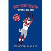 New York Giants Football Quiz Book: 500 Questions on Big Blue, Paperback/Chris Bradshaw