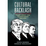 Cultural Backlash: Trump, Brexit, and Authoritarian Populism, Paperback/Pippa Norris