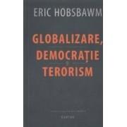 Globalizare democratie si terorism - Eric Hobsbawm