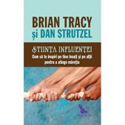 Stiinta influentei/Brian Tracy, Dan Strutzel