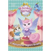 A Midsummer Night's Dreamy (Disney Palace Pets: Whisker Haven Tales)