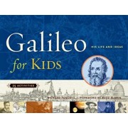 Galileo for Kids: His Life and Ideas, 25 Activities, Paperback/Richard Panchyk