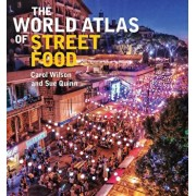 The World Atlas of Street Food, Hardcover/Sue Quinn