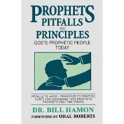 Prophets Pitfalls and Principles: God's Prophetic People Today, Paperback/Bill Hamon