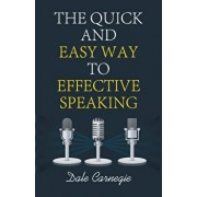 The Quick and Easy Way to Effective Speaking, Paperback/Dale Carnegie