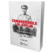 Comandourile lui Stalin. Partizanii ucraineni 1941-1944