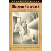 Mary on Horseback: Three Mountain Stories, Paperback