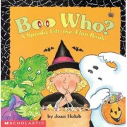 Boo Who? a Spooky Lift-The-Flap Book, Hardcover