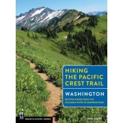 Hiking the Pacific Crest Trail: Washington: Section Hiking from the Columbia River to Manning Park, Paperback