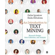 Introduction to Text Mining. Research Design, Data Collection, and Analysis, Paperback/Rada F. Mihalcea