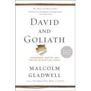 David and Goliath: Underdogs, Misfits, and the Art of Battling Giants, Paperback/Malcolm Gladwell