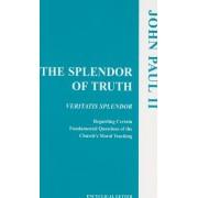 The Splendor of Truth Veritatis Splendor Encyclical Letter August 6 1993