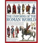 An Illustrated Encyclopedia of the Uniforms of the Roman World: A Detailed Study of the Armies of Rome and Their Enemies, Including the Etruscans, Sam, Hardcover/Kevin F. Kiley