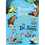 The Bippolo Seed and Other Lost Stories, Hardcover/Seuss