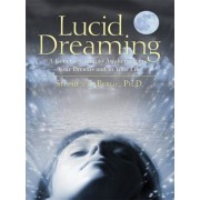 Lucid Dreaming: A Concise Guide to Awakening in Your Dreams and in Your Life [With CD], Paperback