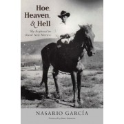 Hoe, Heaven, and Hell: My Boyhood in Rural New Mexico, Paperback