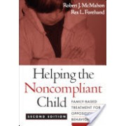 Helping the Noncompliant Child - Family-Based Treatment for Oppositional Behavior (McMahon Robert J. PhD)(Paperback) (9781593852412)