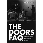 The Doors FAQ: All That's Left to Know about the Kings of Acid Rock, Paperback/Rich Weidman