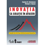 Inovatia ca solutie in afaceri - Crearea si mentinerea unei cresteri de succes