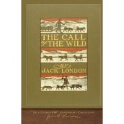 The Call of the Wild: 100th Anniversary Collection, Paperback/Jack London