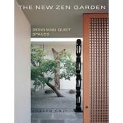 The New Zen Garden: Designing Quiet Spaces, Paperback/Joseph Cali
