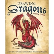 Drawing Dragons: Learn How to Create Fantastic Fire-Breathing Dragons, Paperback