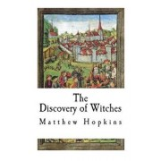The Discovery of Witches, Paperback/Matthew Hopkins