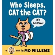 Who Sleeps, Cat the Cat?, Hardcover