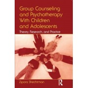 Group Counseling and Psychotherapy with Children and Adolescents: Theory, Research, and Practice, Paperback