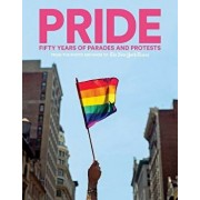 Pride: Fifty Years of Parades and Protests from the Photo Archives of the New York Times, Hardcover/Abrams Books