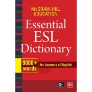 McGraw-Hill Education Essential ESL Dictionary: 9,000+ Words for Learners of English, Paperback