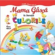 Mama Gasca te invata Culorile. Cartile mamei gasca