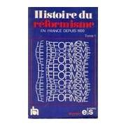 Histoire du réformisme en France depuis 1920 Tome I - Collectif - Livre
