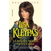 La miezul noptii vei fi a mea/Lisa Kleypas