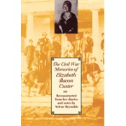 The Civil War Memories of Elizabeth Bacon Custer - Reconstructed From Her Diaries and Notes (Custer Elizabeth Bacon)(Paperback / softback) (9780292722507)