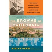 The Browns of California: The Family Dynasty That Transformed a State and Shaped a Nation, Paperback/Miriam Pawel