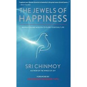 The Jewels of Happiness: Inspiration and Wisdom to Guide Your Life-Journey, Paperback/Sri Chinmoy