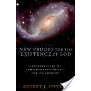 New Proofs for the Existence of God - Contributions of Contemporary Physics and Philosophy (Spitzer Robert J.)(Cartonat) (9780802863836)