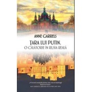 Tara lui Putin: O calatorie in Rusia reala