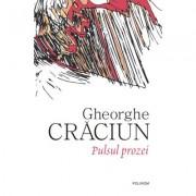Pulsul prozei - Gheorghe Craciun