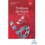 Culegere probleme de fizica clasa 9 - Rodica Ionescu-Andrei Cristina Onea Ion Toma