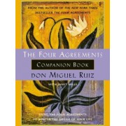 The Four Agreements Companion Book Using the Four Agreements to Master the Dream of Your Life