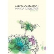 Fata de la marginea vietii/Mircea Cartarescu