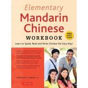 Elementary Mandarin Chinese Workbook: Learn to Speak, Read and Write Chinese the Easy Way! (Companion Audio), Paperback/Cornelius C. Kubler