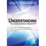 Understanding the Insurance Industry 2017 Edition: An Overview for Those Working with and in One of the World's Most Interesting and Vital Industries., Paperback/A. M. Best Company