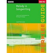Melody in Songwriting: Tools and Techniques for Writing Hit Songs, Paperback/Jack Perricone