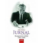 Ion Ratiu. Jurnal vol.3 (1963 - 1968) Reorganizarea exilului/Ion Ratiu