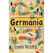 Germania: In Wayward Pursuit of Germans and Their History, Paperback