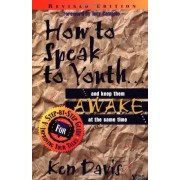 How to Speak to Youth . . . and Keep Them Awake at the Same Time: A Step-By-Step Guide for Improving Your Talks, Paperback
