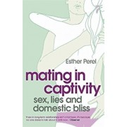 Mating in Captivity/Esther Perel